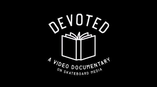 """""""DEVOTED"""" - Un hommage à la presse skate papier..."""
