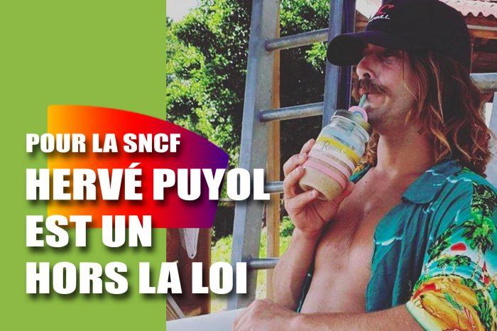 Pour la SNCF, Hervé Puyol est un HORS LA LOI !