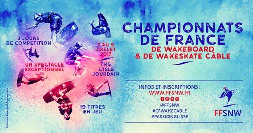 Championnats de France FFSNW de Wakeboard & Wakeskate Câble 2017 !